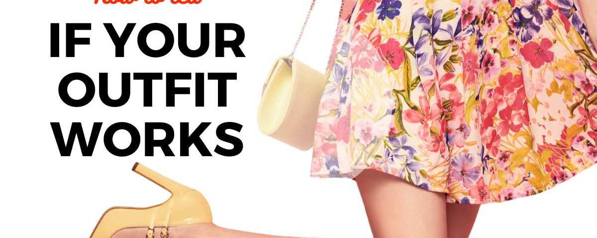 How to tell if your outfit works text overlay image of floral dress worn on a woman with yellow heels