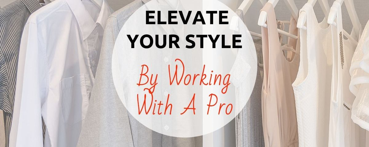 Elevate Your Style By Working With A Pro. Clothing hanging in a closet.