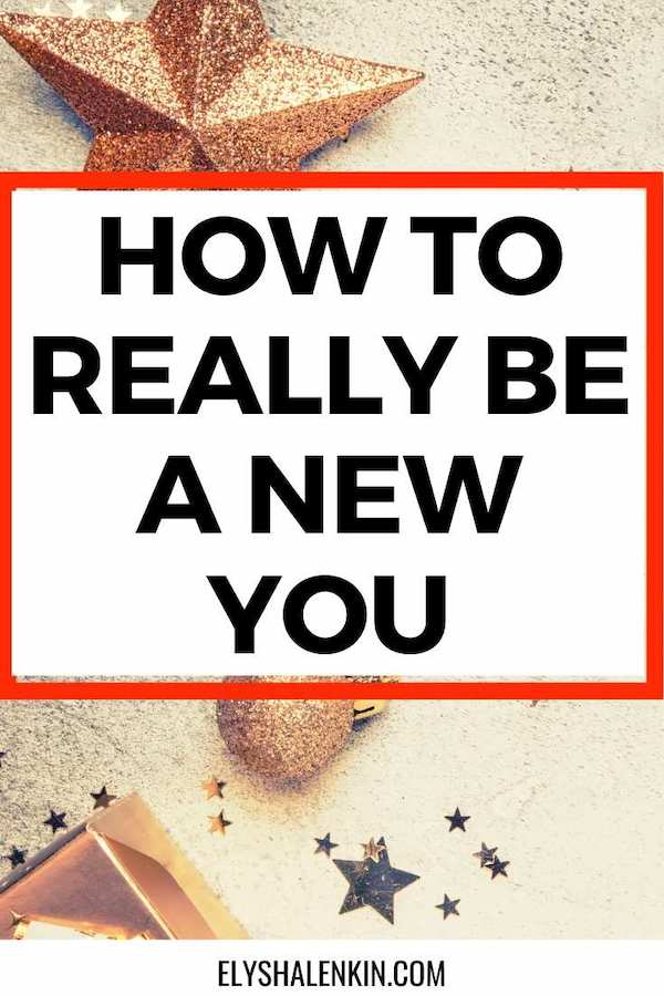 How to be really be a new you text overlay on image.