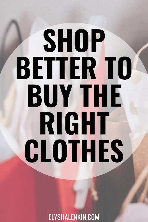 shop better to buy the right thing text overlay shopping bags