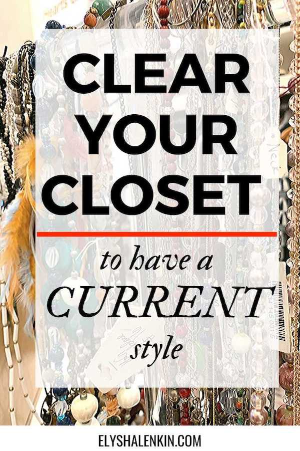 Clear Your Closet To Have A Current Style text overlay image of jewelry hanging on a rack.