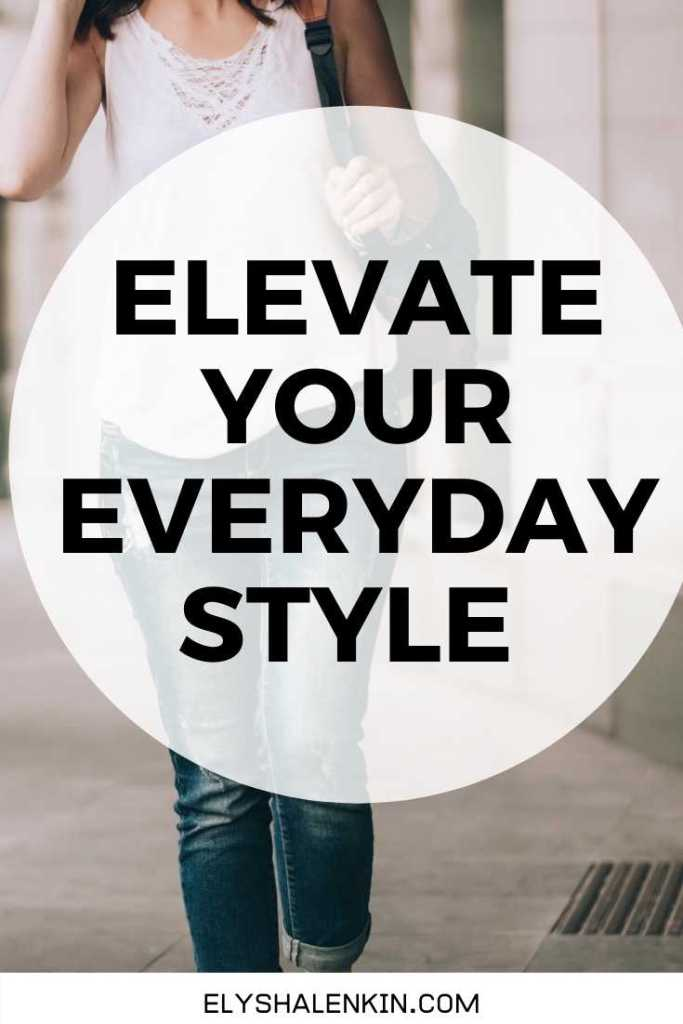 Elevate your everyday style text overlay of woman wearing a white tank tops and jeans.
