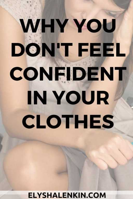 Why you don't feel confident in your clothes text overlay image of sad woman.