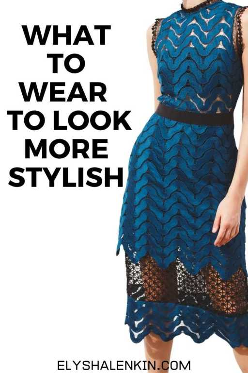 What to wear to look more stylish text overlay image of women wearing blue dress.