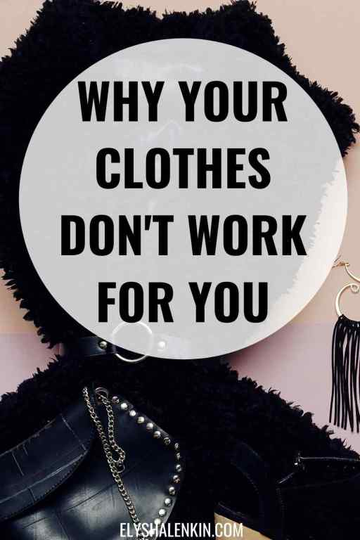 Why your clothes aren't quite right for you