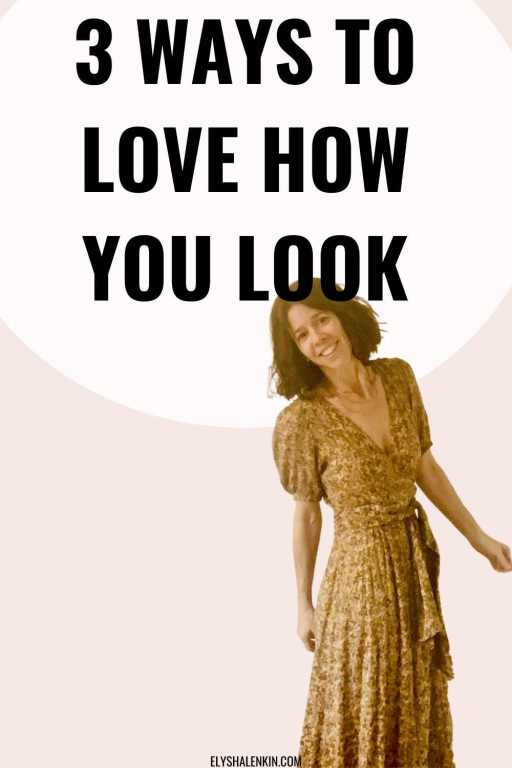 3 ways to love how you look and get good energy