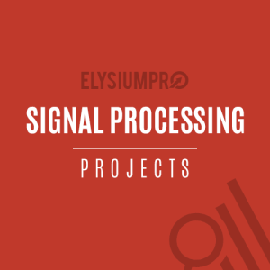 Signal Processing Projects ElysiumPro