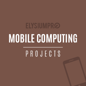 Mobile Computing Projects ElysiumPro