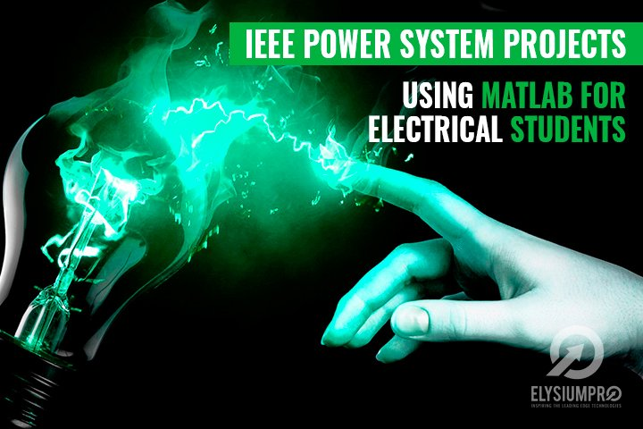 IEEE Power System Projects - Realize Your MATLAB Dreams