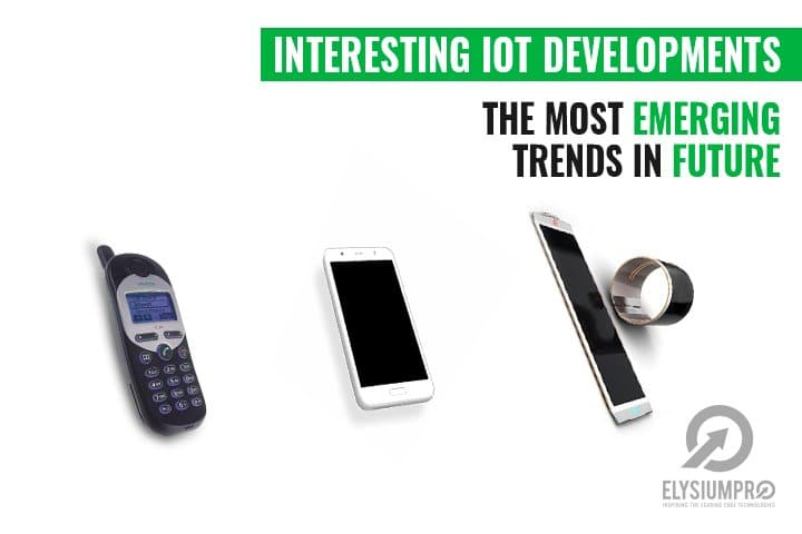 IOT developments