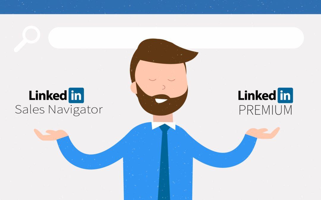 Linkedin Sales Navigator vs Linkedin Premium: A Comparison