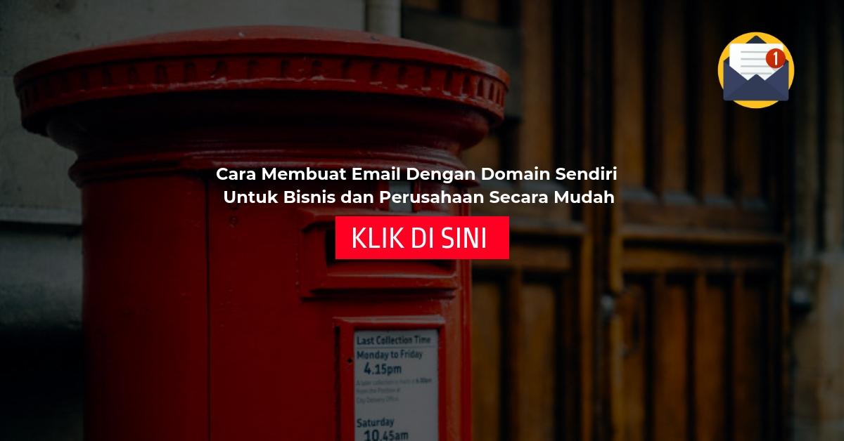 Cara Membuat Email Dengan Domain Sendiri Untuk Bisnis dan Perusahaan Secara Mudah