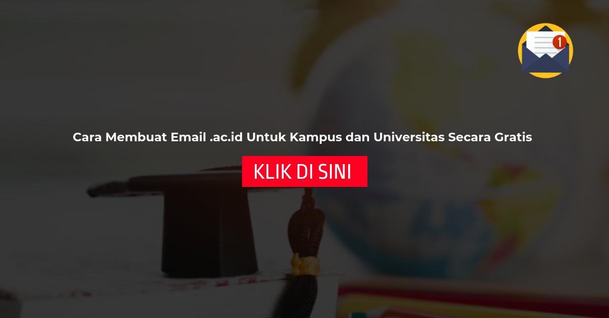 Cara Membuat Email .ac.id Untuk Kampus dan Universitas Secara Gratis