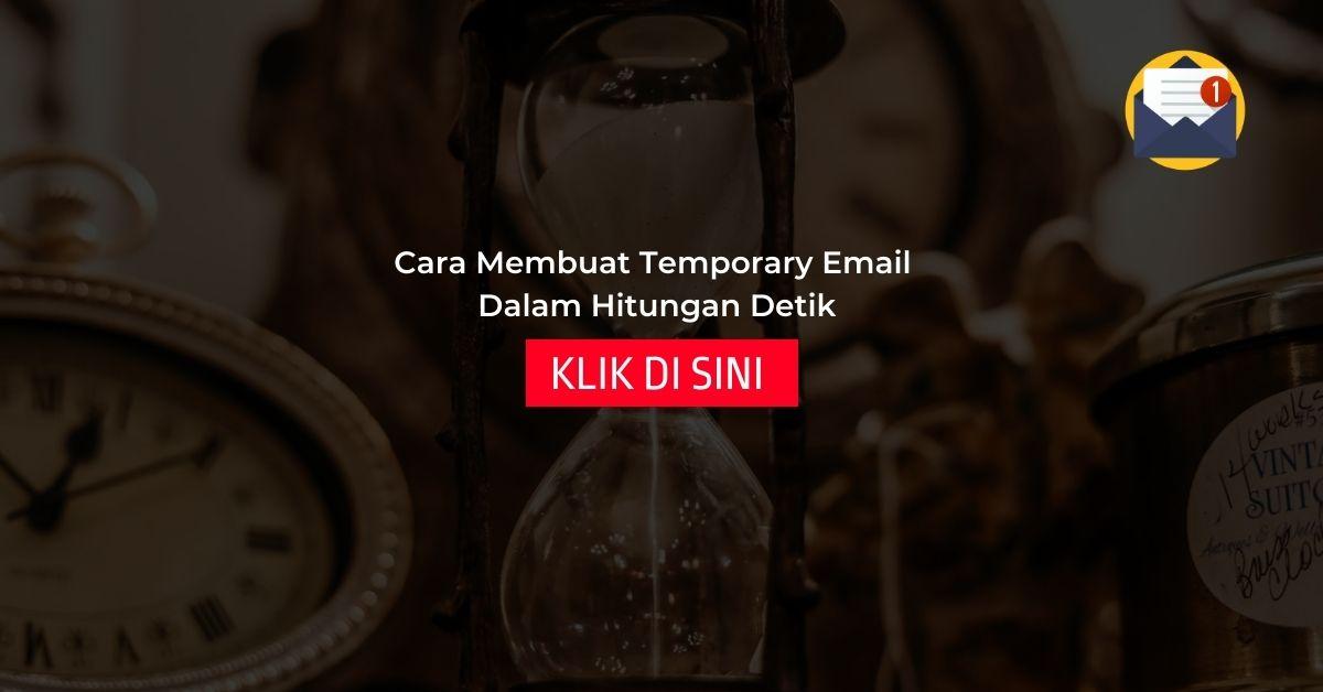 Read more about the article Cara Membuat Temporary Email Dalam Hitungan Detik