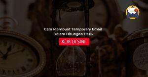 Cara Membuat Temporary Email Dalam Hitungan Detik