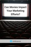 Can Movies Impact Your Marketing Efforts?