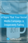 4 Signs That Your Social Media Campaign is Desperately Failing