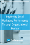 Improving Email Marketing Performance Through Organizational Design