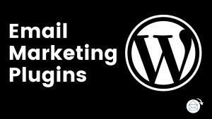 Top Email Marketing WordPress Plugins that are free to use