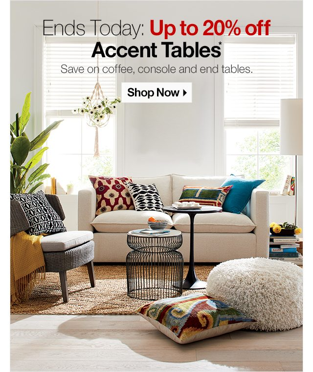 ends today up to 20 off accent tables