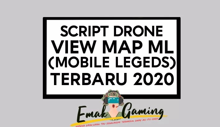 Script Drone View Map Mobile Legends FEATURE