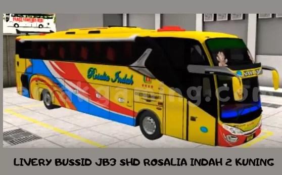 LIVERY BUSSID JB3 SHD ROSALIA INDAH 2 KUNING