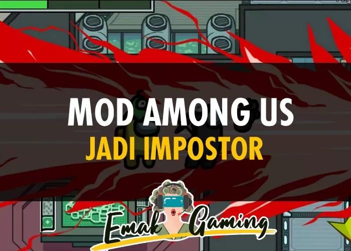 Mod Among Us Jadi Impostor