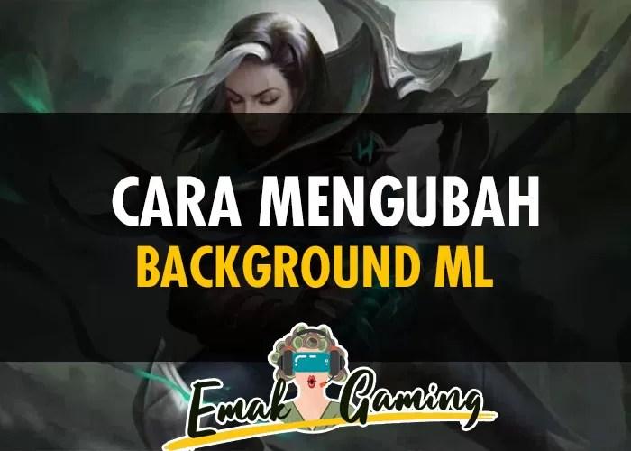 Cara Mengubah Background ML