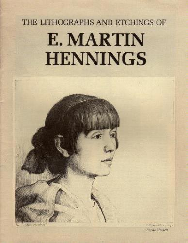 The Lithographs and Etchings of E. Martin Hennings 1886-1956