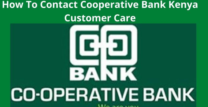 How To Contact Cooperative Bank Customer Care Service In Kenya (2021)