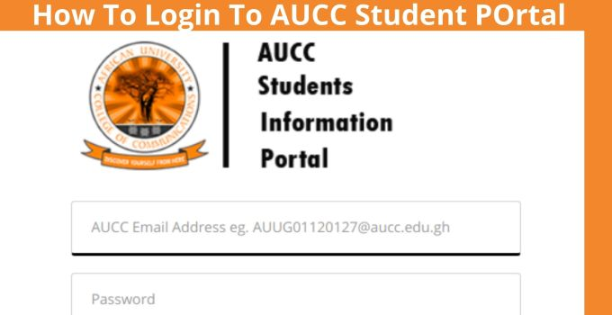 How To Login To African University College of Communication (AUCC) Student Portal – Access Your Account With Ease