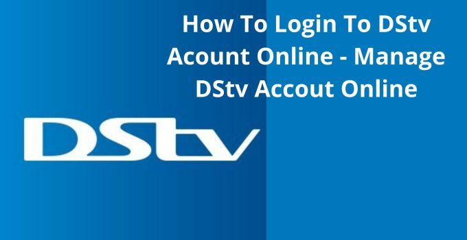 How To Login To Your DStv Account Online – Simple Steps For DStv Sign-In