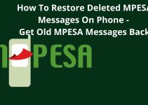 How To Restore Deleted Mpesa Messages – Steps To Recover Mpesa Messages