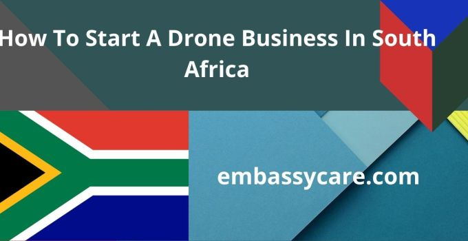 How To Start A Drone Business In South Africa