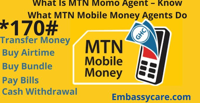 What Is MTN Momo Agent – Know What MTN Mobile Money Agents Do