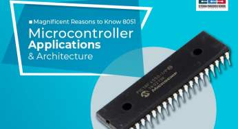 Magnificent Reasons to Know 8051 Microcontroller Applications and Architecture
