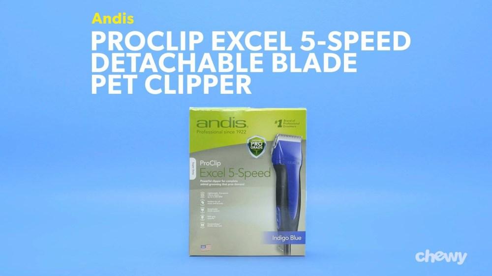 medium resolution of andis proclip excel 5 speed detachable blade pet clipper indigo blue chewy com