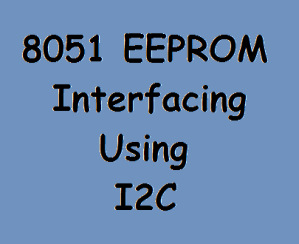8051 I2C Interfacing Tutorial