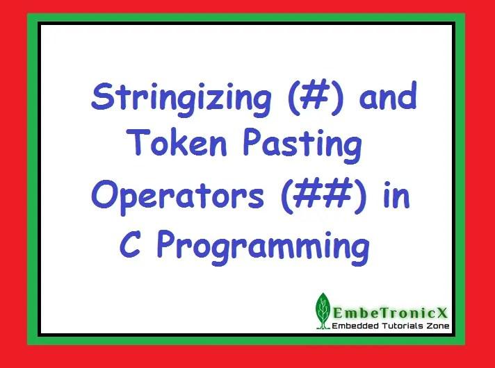 Stringizing and Token Pasting Operators in C programming