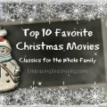 Top 10 Favorite Christmas movies for the whole family embracingdestinyblog.com