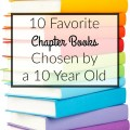 A list of 10 great chapter books chosen by a 10 year old that can encourage a love of reading in your children. embracingdestinyblog.com