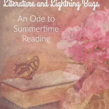 Literature and Lightning Bugs: An Ode to Summertime Reading