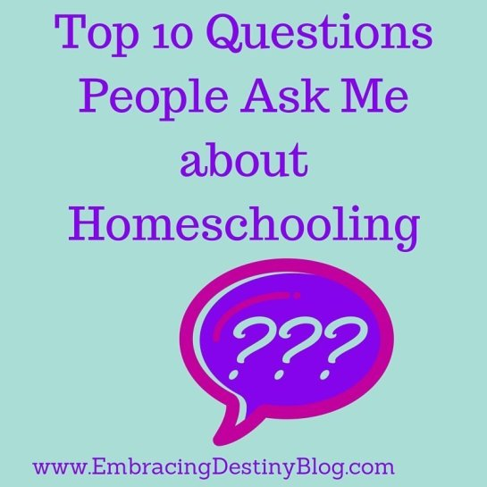 Top 10 Questions People Ask Me about Homeschooling