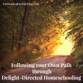 Following your own path through delight-directed homeschooling. What delight-directed homeschooling looks like in action! embracingdestinyblog.com