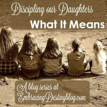 Discipling our Daughters: What it Means