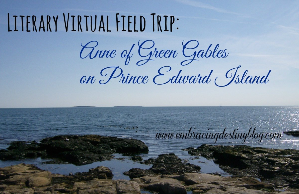 Literary Virtual Field Trip: Anne of Green Gables