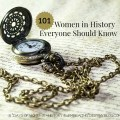 A list of 101 important women throughout history. Resource list for women's studies or unit study for homeschooling. embracingdestinyblog.com