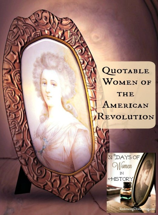 Quotable Women of the American Revolution ~ 31 Days of Women in History