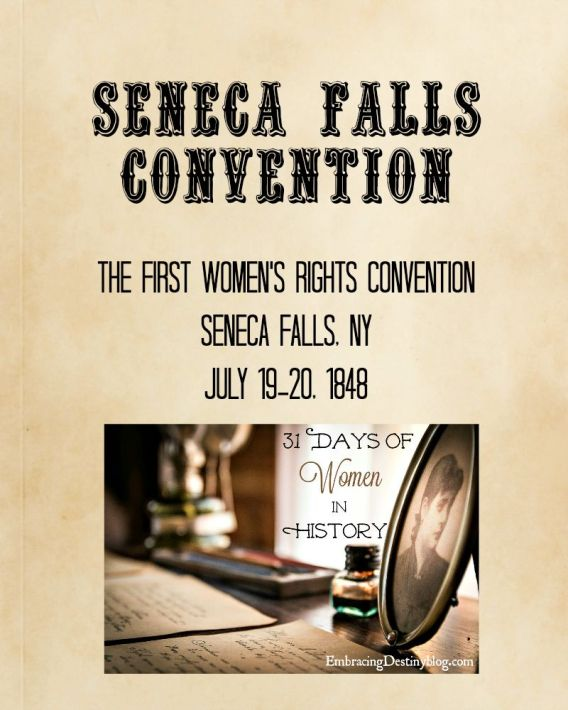 Seneca Falls Convention ~ First Women's Right Convention ~ 31 Days of Women in History at embracingdestinyblog.com
