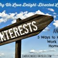 Why We Love Delight-Directed Learning and 5 Ways to Make it Work in your Homeschool